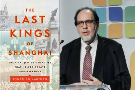 "Jonathan Reed Kaufman ""The Last Kings of Shanghai: The Rival Jewish Dynasties That Helped Create Modern China"" Image"